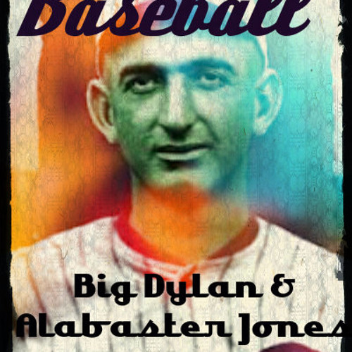 Big Dylan & Alabaster Jones - Baseball