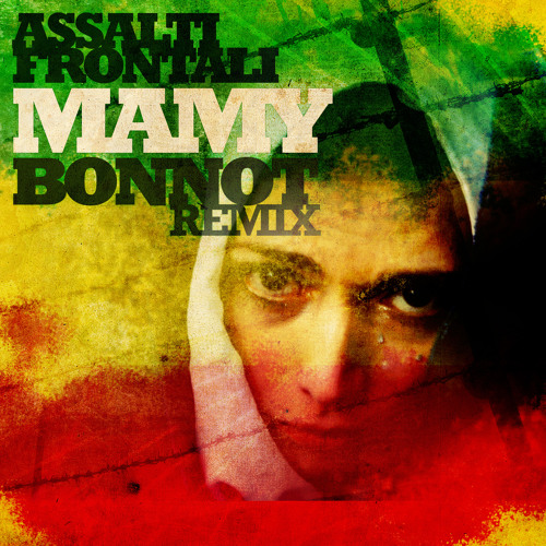 "Assalti Frontali - ""MAMY"" BONNOT Remix"