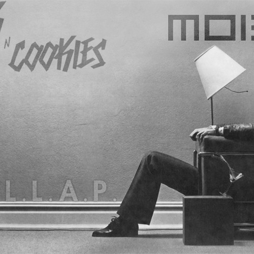 Moiez and Milk N Cookies - L.L.A.P