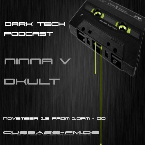 Dark Tech PodCast Guestmix by  DKult On Cuebase-Fm.de