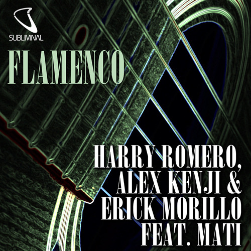 Harry Romero, Alex Kenji and Erick Morillo feat Mati 'Flamenco' (Original Mix)