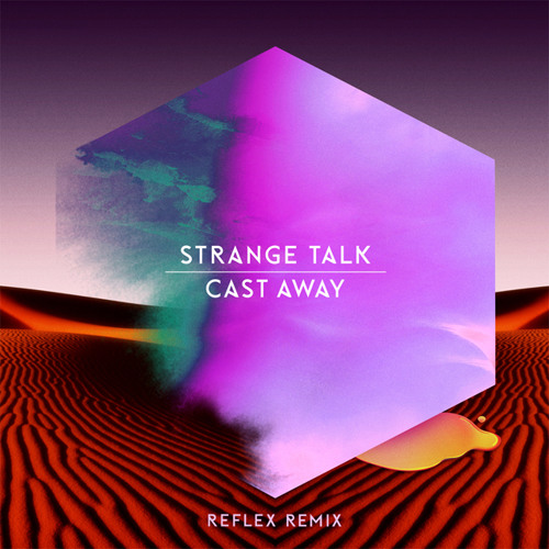Strange Talk - Cast Away (Reflex Remix)