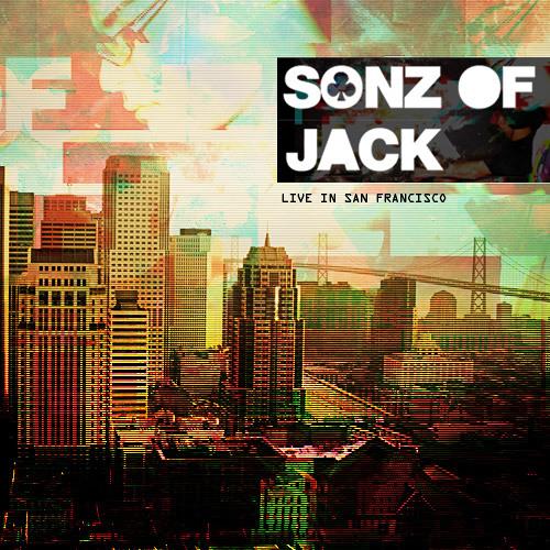 Sonz Of Jack - Live in San Francisco