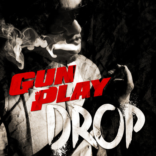 "Gunplay ""Drop"" (Clean)"