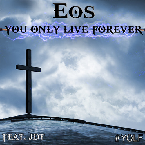 Eos ft. JDT - You Only Live Forever (Original Mix)