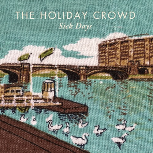 The Holiday Crowd - Sick Days
