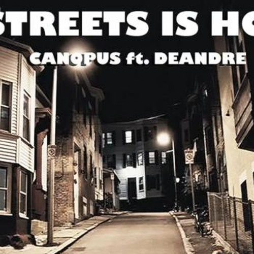 Streets Is Hot (ft. Deandre)