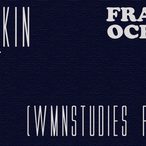 Frank Ocean - Thinking bout You (WMNSTUDIES REMIX)
