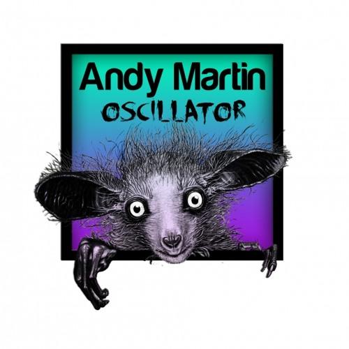 Andy Martin -  Oscillator (Contorted Remix)