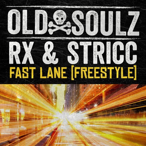 Old Soulz (Rx) - Fast Lane (freestyle)