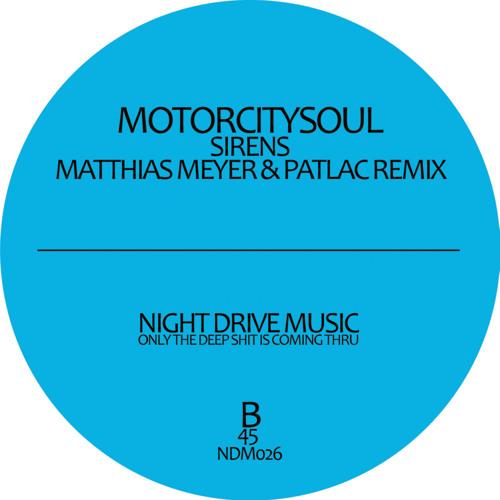 Motorcitysoul - Sirens ( Matthias Meyer & Patlac Remix)/ NDM 26 Teaser