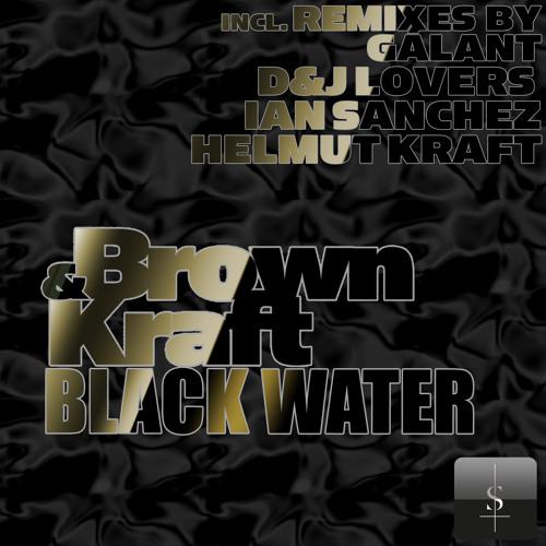Brown & Kraft - Black Water (Original Mix)