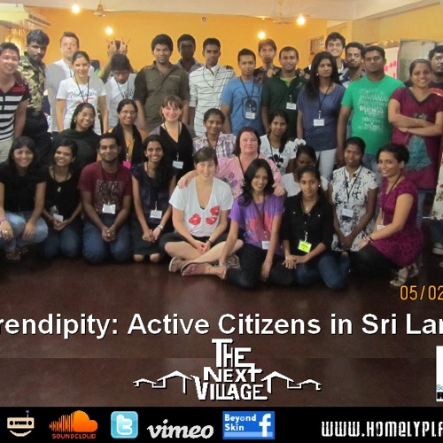 "The Next Village ""Serendipity: Active Citizens in Sri Lanka"""