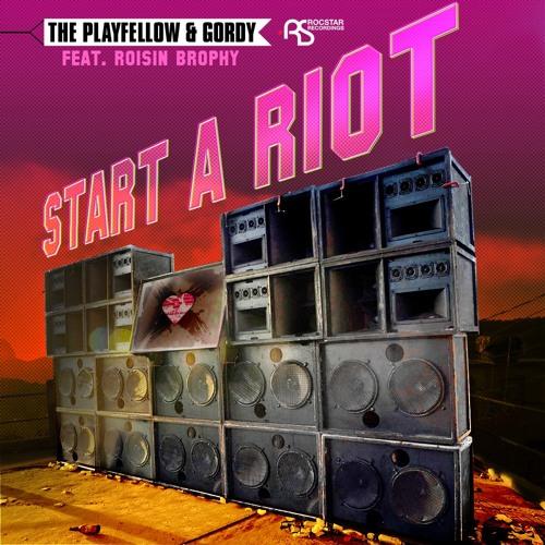 The Playfellow & Gordy - Start A Riot (Teddy Killerz & Davip Remix) [Rocstar UK]