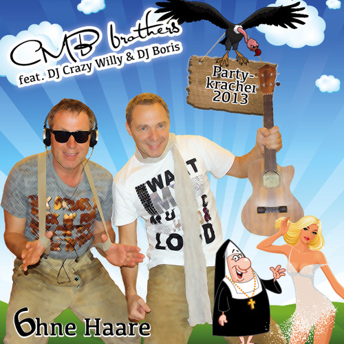 6 ohne Haare - CMB brothers