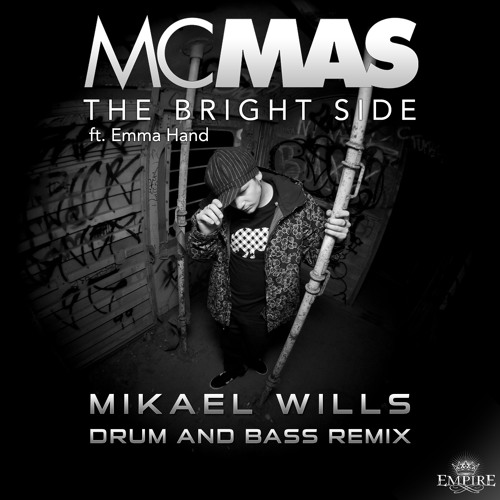 MC MAS ft. Emma Hand - The Bright Side (Mikael Wills Drum and Bass Remix)