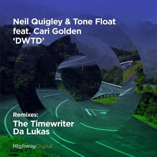 """Neil Quigley & Tone Float feat. Cari Golden """"DTWD"""" The Timewriter edit"""