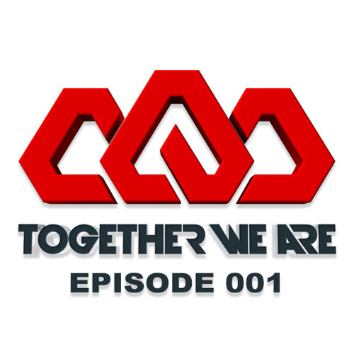 Together We Are: EPISODE 001
