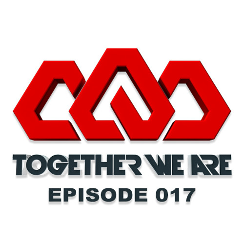 Together We Are: EPISODE 017