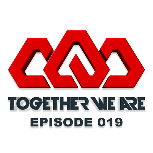 Together We Are: EPISODE 019