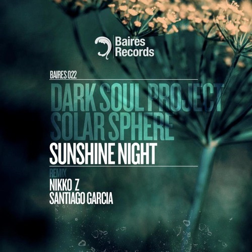 Dark Soul Project & Solar Sphere - Sunshine Night (Nikko.Z Cloudy Remix) [Cut from Hernan Cattaneo]