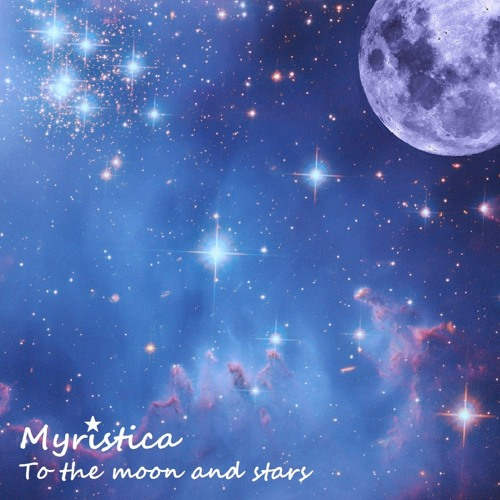 Myristica - Album Preview 'To the Moon & Stars' (Full album available on Bandcamp).