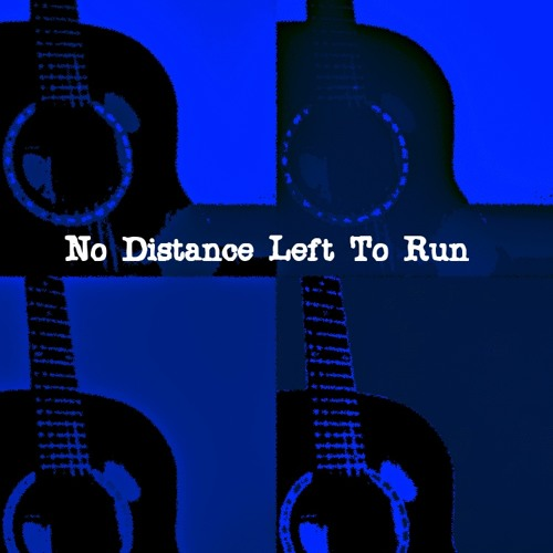 No Distance Left To Run