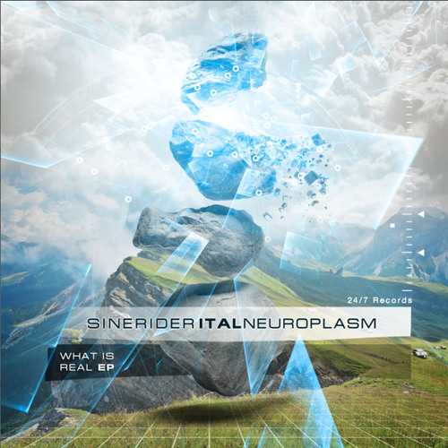 What is Real - with Neuroplasm and Ital out NOW on twenty4seven.cc