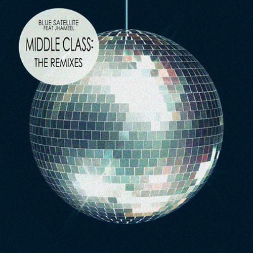 Middle Class(Prometones remix) -Blue Satellite&Jhameel