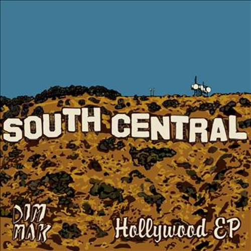 South Central 'Hollywood EP' - Out now on Dim Mak records