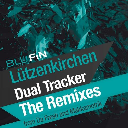 Lutzenkirchen - Dual Tracker (Da Fresh Remix) [BluFin]