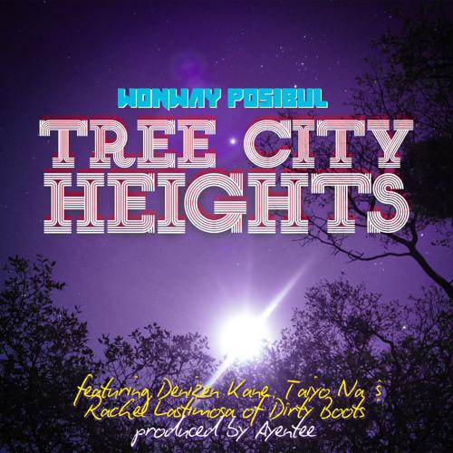"Wonway Posibul- ""Tree City Heights"" feat. Denizen Kane, Taiyo Na, & Rachel Lastimosa"