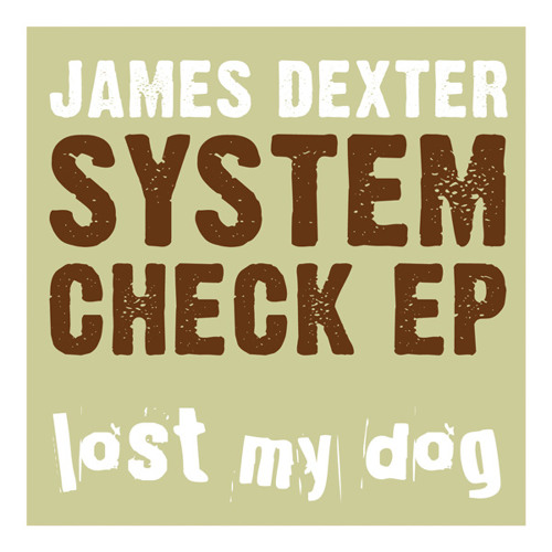 James Dexter - Do That Thing (Lost My Dog)