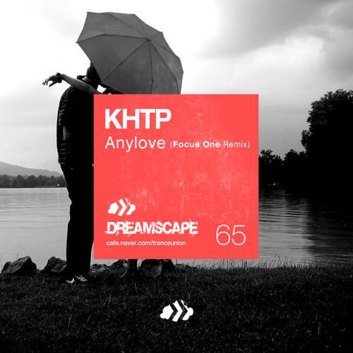 KHTP - Anylove (Focus One Remix)