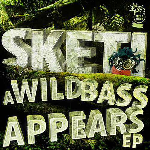 RNF005 Sketi - A Wild Bass Appears EP [Out Now]