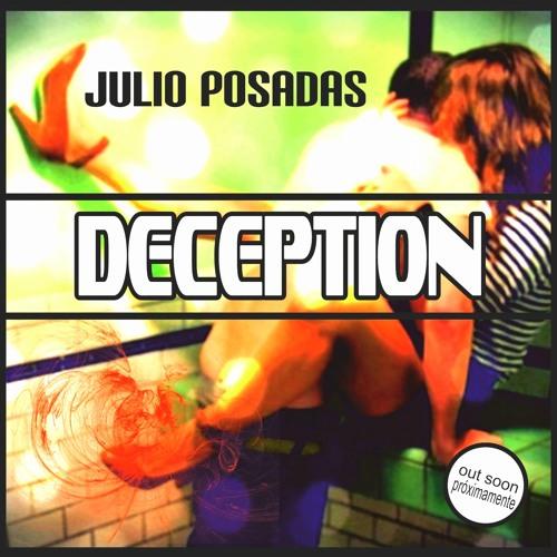 JULIO POSADAS - DECEPTION (previa)