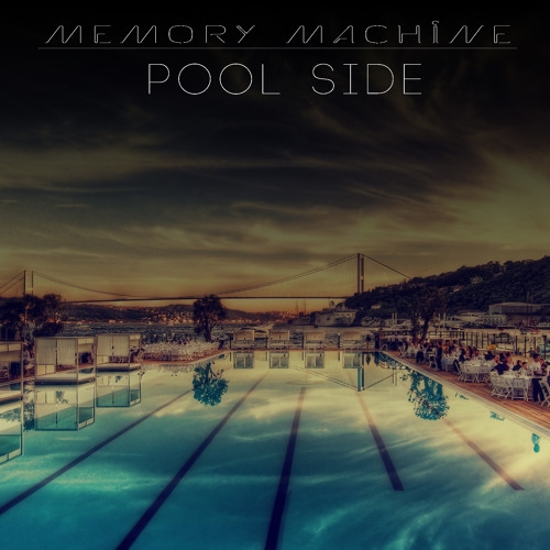 Memory Machine - Pool Side (FREE DOWNLOAD)