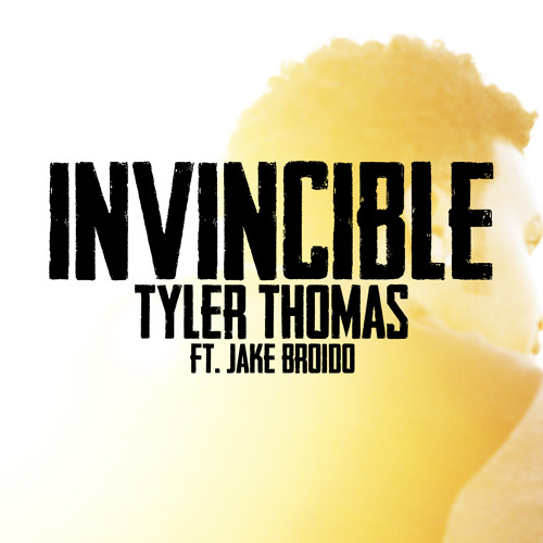 """Invincible"" Tyler Thomas feat. Jake Broido"