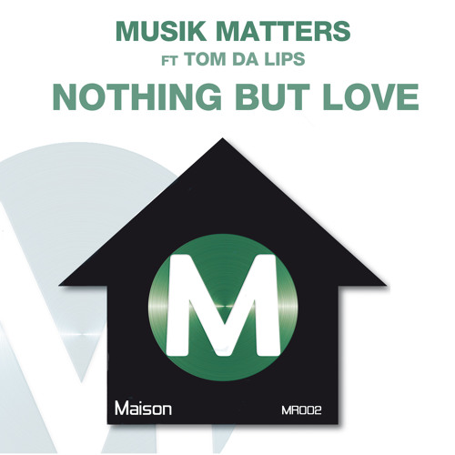 NOTHING BUT LOVE - MUSIK MATTERS FT TOM DA LIPS -'RUSE' REMIX