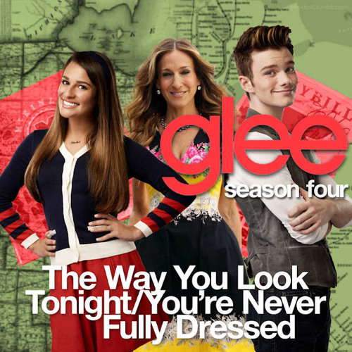 The Way You Look Tonight - Youre Never Fully Dressed (Glee Cover)