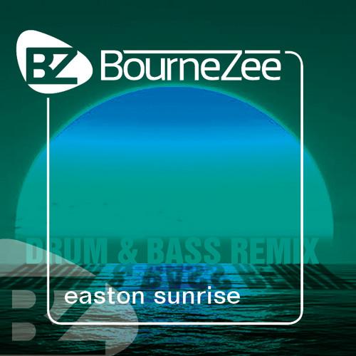 BourneZee - Easton Sunrise (drum and bass mix)