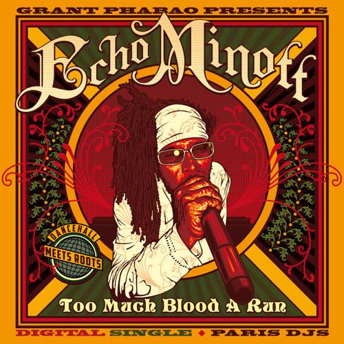 Grant Phabao & Echo Minott - Too Much Blood a Run