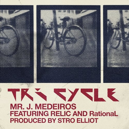 Mr. J. Medeiros - Tri Cycle (feat. RELIC and RationaL)