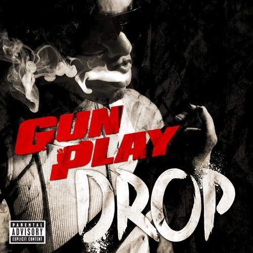 "Gunplay ""Drop"" (Explicit)"