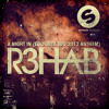 R3hab - A Night In (Original Mix)