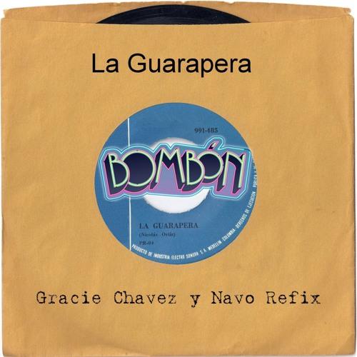 La Guarapera - Gracie Chavez & Navo Refix