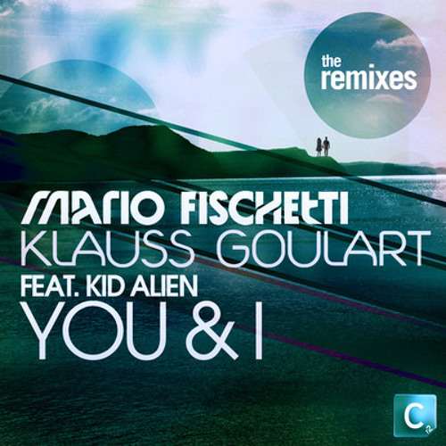 Mario Fischetti & Klauss Goulart Feat. Kid Alien - You & I (HIIO Remix) *preview* [Cr2]
