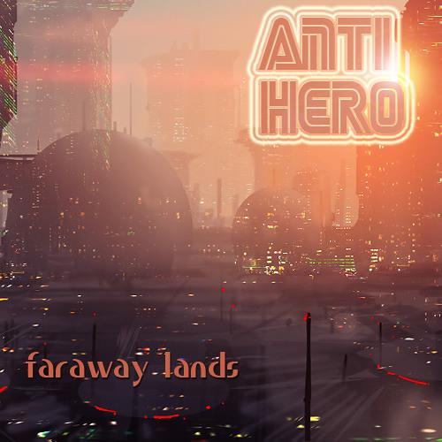 DJ Anti Hero - Faraway Lands