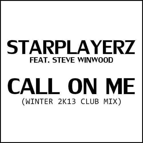 Starplayerz feat. Steve Winwood - Call On Me (Winter 2K13 Club Mix)