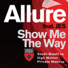 Allure feat. JES - Show Me The Way (South Blast! vs. High Motion Bootleg Mix)